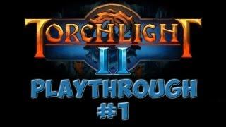 Torchlight 2 Playthrough (Episode 1)