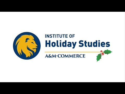 Institute of Holiday Studies - Texas A&M University-Commerce