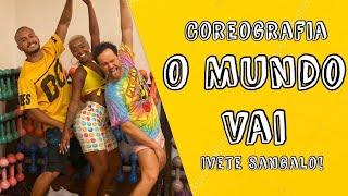 Baixar O MUNDO VAI - Ivete Sangalo   Coreografia: Dandan Firmo, Walace Costa e Juste Neto ( #DanceComDandan