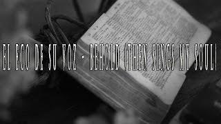 Behold (Then Sings My Soul) | Cover Español | Hillsong Worship - El Eco De Su Voz - LOTW