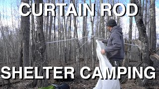 Camping In Curtain Rod Shelter