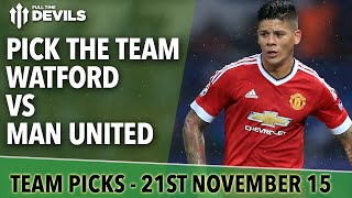 Pick The Team | Watford vs Manchester United | Premier League