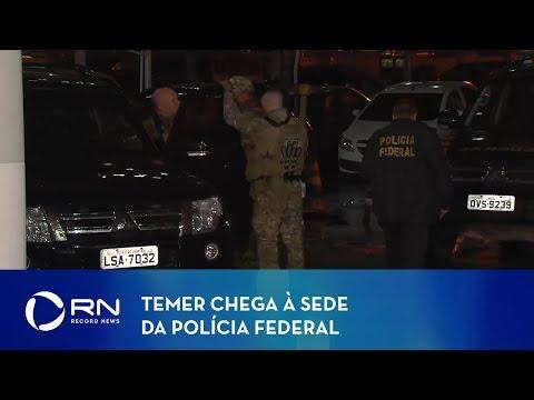 Michel Temer chega à sede da Polícia Federal no Rio de Janeiro