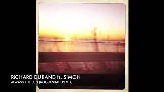 "Richard Durand feat Simon ""Always The Sun"" Roger Shah Remix + Lyrics"