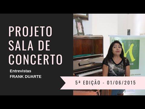 Sra. FRANK DUARTE - Projeto Sala de Concerto 5ª Edição - Juazeiro do Norte / Ceará