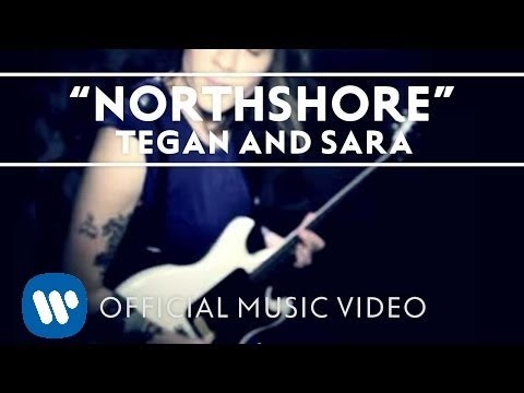 Tegan and Sara - Northshore [Official Music Video]
