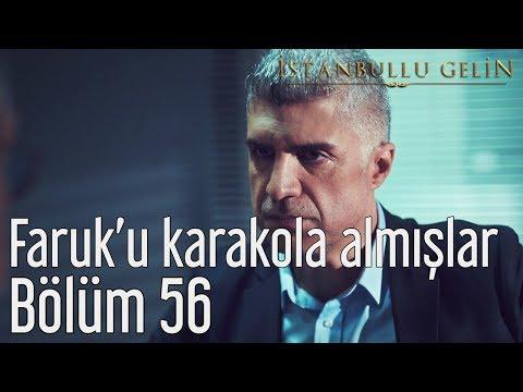 İstanbullu Gelin 56. Bölüm - Faruk'u Karakola Almışlar