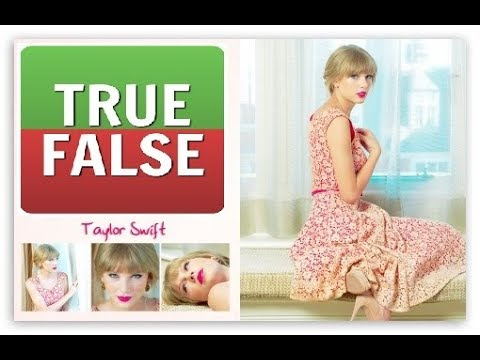 Taylor Swift - Fan Test (True or False)