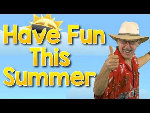 Have Fun This Summer! | Jack Hartmann