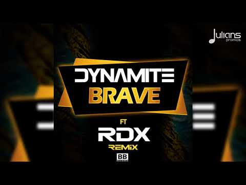 Dynamite - Brave feat. RDX (Official Remix)