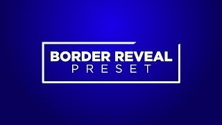 Border Reveal Preset Tutorial for 🎬 Premiere Pro by Chung Dha