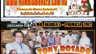 TONY ROSADO Y SU INTERNACIONAL PACIFICO -  MIL HERIDAS - PRIMICIA 2012 - WWW.KUMBIAWENAZA.COM.NU