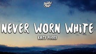 Katy Perry - Never Worn White (Lyrics)