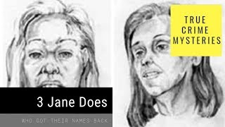 Three Jane Does Who Had Their Identities Restored