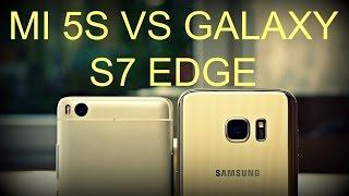 Xiaomi Mi 5s vs Samsung Galaxy S7 edge : The $300 Difference