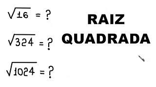 RAIZ QUADRADA - MÉTODO DA DECOMPOSIÇÃO EM FATORES PRIMOS