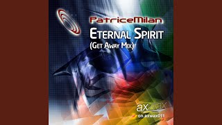 Eternal Spirit (Get Away Mix) (Patrice Milan Pressure Remix)