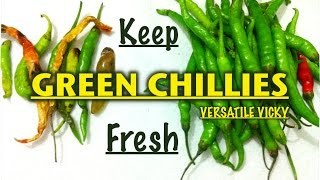 How To Store Green Chillies For Months | Keep Green Chilli Fresh For A Long Time | DIY Kitchen Hacks