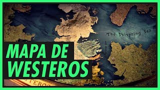 Entenda o mapa de WESTEROS | GAME OF THRONES