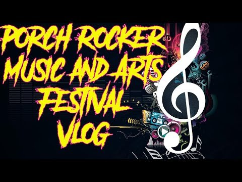 PORCH ROCKER VLOG AKRON OHIO MUSIC FESTIVAL 2017