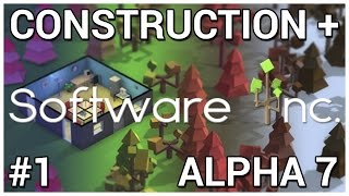 Development Begins = Construction + Software Inc. [Alpha 7] #1