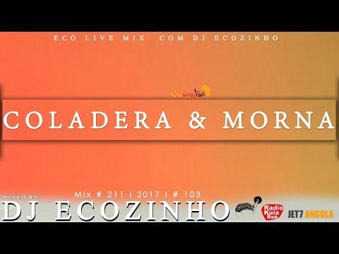 Coladera & Morna 2017 Mix Vol I - Eco Live Mix Com Dj Ecozinho