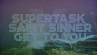 Supertask X Saint Sinner - Get To You