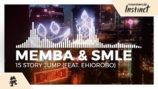 MEMBA &amp SMLE - 15 Story Jump (feat. Ehiorobo) [Monstercat Release]