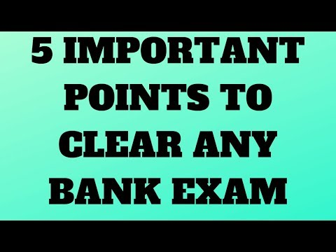5 THINGS YOU NEED TO CLEAR ANY BANK EXAM