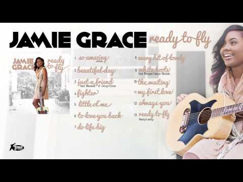 Jamie Grace - Ready To Fly (Full Album Audio)
