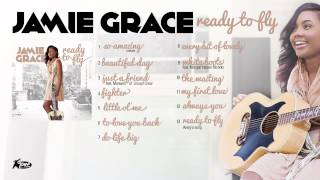 Jamie Grace - Ready To Fly (Full Album Audio)