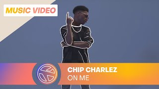 Chip Charlez - On me (Prod. Jespy x Carmel x Chip Charlez)