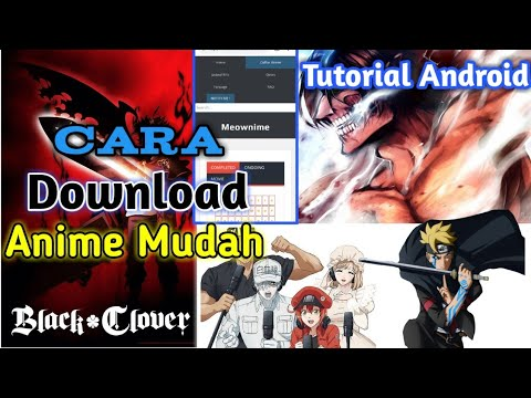 Cara Download Anime Mudah || Tutorial Android