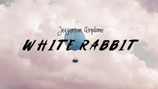 White Rabbit - Jefferson Airplane (Lyric Video)