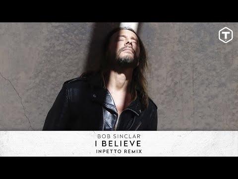 Bob Sinclar - I Believe (Inpetto Remix) (Official Audio)