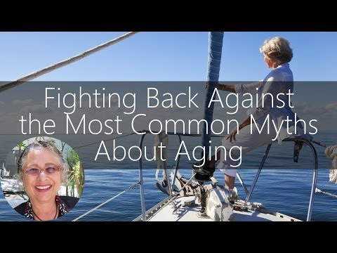 Fighting Back Against the Most Common Myths About Aging