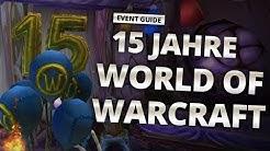 WoW Event Guide - 15 Jahre World of Warcraft Geburtstag
