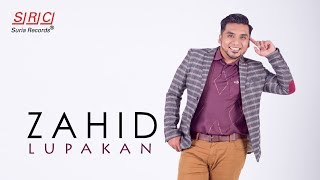 Zahid - Lupakan (Official Video Lyric- HD)