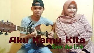 SARWENDAH - AKU KAMU KITA    Cover + Lirik (By. Nita Rachma dan NASL Official)