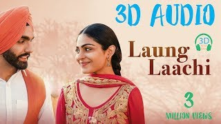 Laung Laachi | 3d Song | Surrounded Audio |Use Earphone | Virtual 3d Song | 3D guru edits