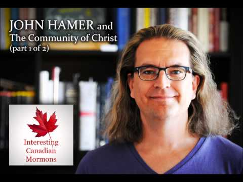 John Hamer and the Community of Christ part 1 of 2