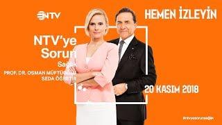 Osman Müftüoğlu ile NTV'ye Sorun 20 Kasım 2018