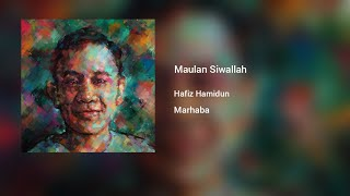 Maulan Siwallah (lirik) - Hafiz Hamidun