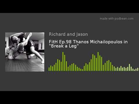 "FitH Ep.98 Thanos Michailopoulos in ""Break a Leg"""