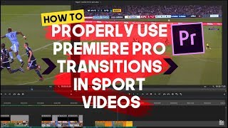 How to properly use Premiere Pro transitions in SPORT videos