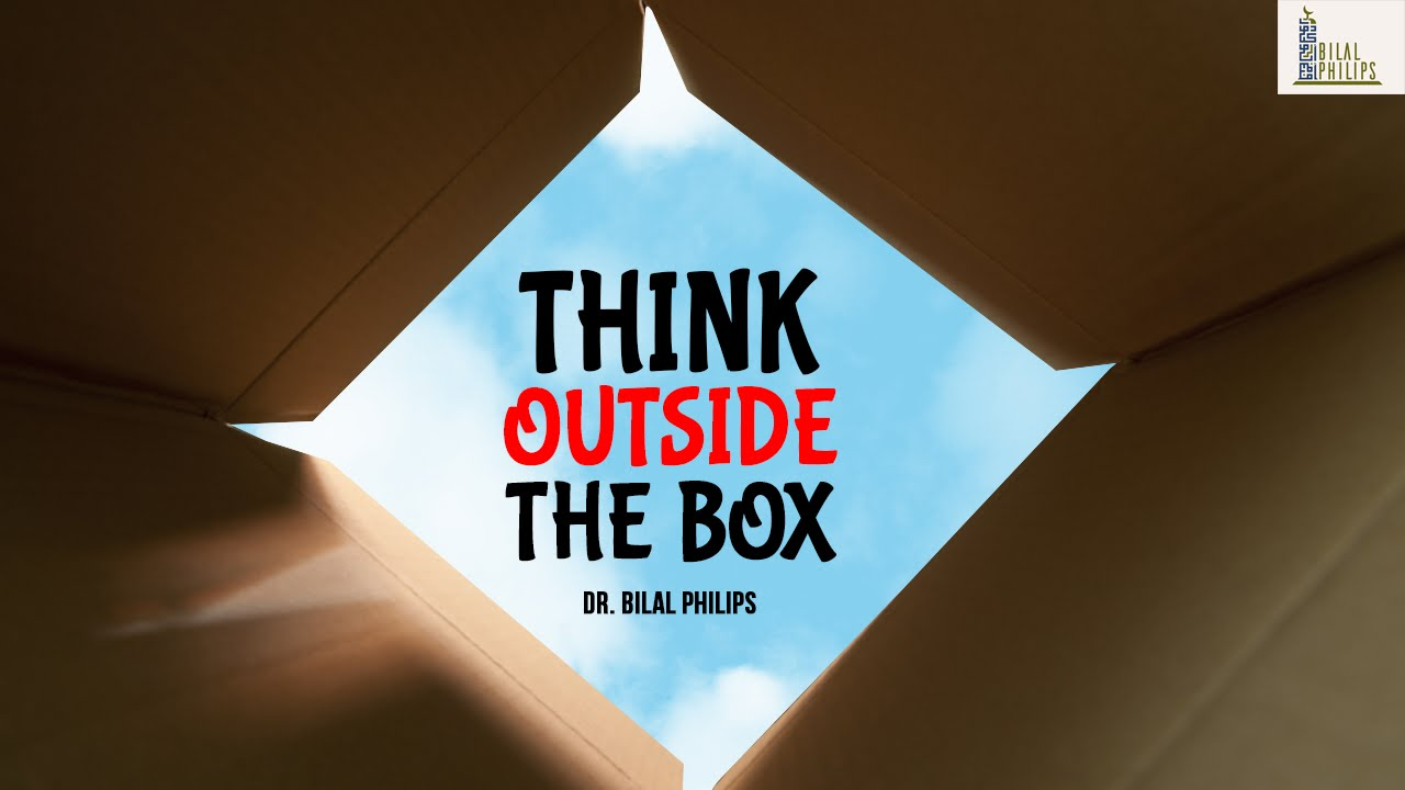 think outside the box dr bilal philips youtube. Black Bedroom Furniture Sets. Home Design Ideas
