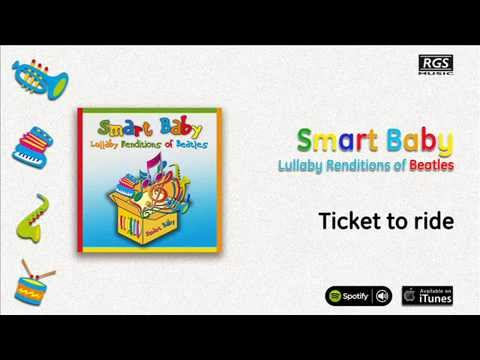 Smart Baby / Lullaby Renditions Of Beatles - Ticket To Ride