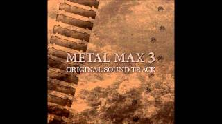 Metal Max - Battle Medley: MM2~MM3~MM1