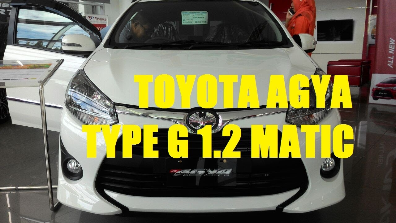 Toyota Agya Type G 1200 Cc Automatic 2017 Review YouTube