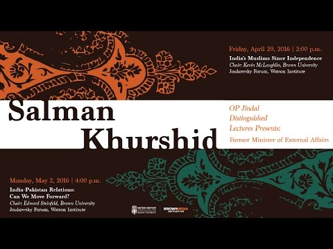 Salman Khurshid – India-Pakistan Relations: Can We Move Forward?